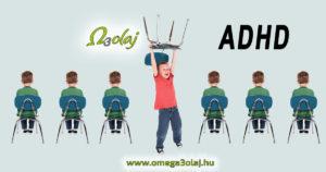 adhd hiperaktivitás omega 3 hatása